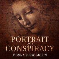 Portrait of a Conspiracy: Da Vinci's Disciples - Donna Russo Morin