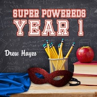 Super Powereds: Year 1 - Drew Hayes