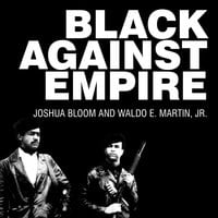 Black against Empire - Joshua Bloom, Waldo E. Martin
