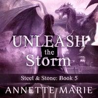 Unleash the Storm - Annette Marie