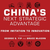 China's Next Strategic Advantage: From Imitation to Innovation - George S. Yip, Bruce McKern