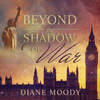 Beyond the Shadow of War - Diane Moody