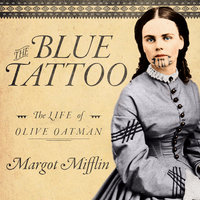 The Blue Tattoo - Margot Mifflin