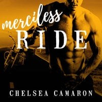 Merciless Ride - Chelsea Camaron