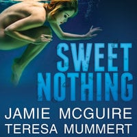 Sweet Nothing - Teresa Mummert,Jamie McGuire