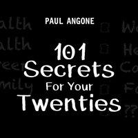 101 Secrets For Your Twenties - Paul Angone