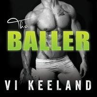 The Baller - Vi Keeland