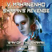 Shaman's Revenge - Vasily Mahanenko