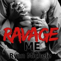Ravage Me - Ryan Michele