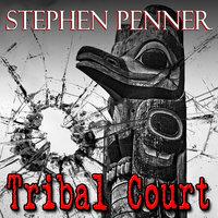 Tribal Court - Stephen Penner