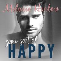 Some Sort of Happy - Melanie Harlow