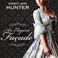 An Elegant Façade - Kristi Ann Hunter