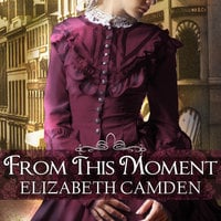From This Moment - Elizabeth Camden