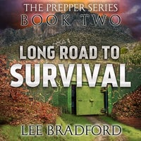 Long Road to Survival: The Prepper Series Book Two - Lee Bradford,William H. Weber