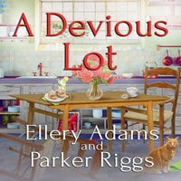 A Devious Lot - Parker Riggs, Ellery Adams