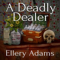 A Deadly Dealer - Ellery Adams