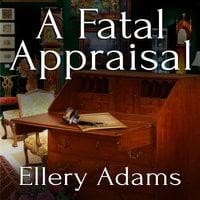 A Fatal Appraisal - Ellery Adams