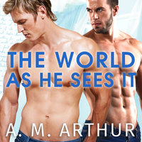 The World As He Sees It - A.M. Arthur