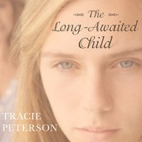 The Long-Awaited Child - Tracie Peterson