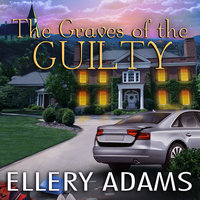 The Graves of the Guilty - Ellery Adams