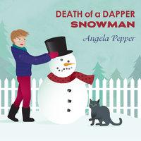 Death of a Dapper Snowman - Angela Pepper