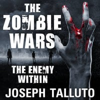 The Zombie Wars: The Enemy Within - Joseph Talluto