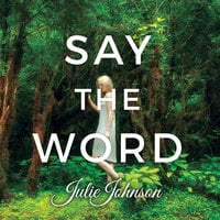 Say The Word - Julie Johnson