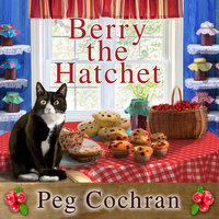 Berry the Hatchet - Peg Cochran