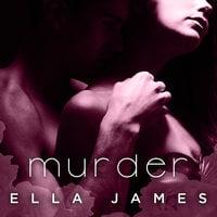 Murder - Ella James