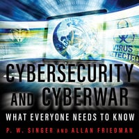 Cybersecurity and Cyberwar - Allan Friedman,P.W. Singer
