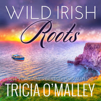 Wild Irish Roots: Margaret & Sean - Tricia O'Malley
