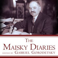 The Maisky Diaries: Red Ambassador to the Court of St James's, 1932-1943 - Gabriel Gorodetsky