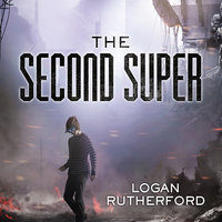 The Second Super - Logan Rutherford