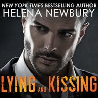 Lying and Kissing - Helena Newbury