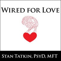 Wired for Love - Stan Tatkin