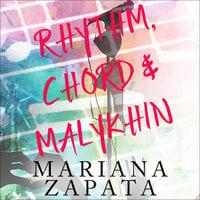 Rhythm, Chord & Malykhin - Mariana Zapata