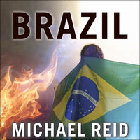 Brazil: The Troubled Rise of a Global Power - Michael Reid