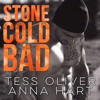 Stone Cold Bad - Anna Hart,Tess Oliver