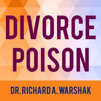 Divorce Poison - Dr. Richard A. Warshak
