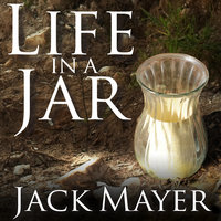 Life in a Jar - Jack Mayer