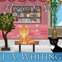 Murder So Sweet - J.A. Whiting