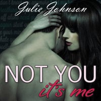 Not You It's Me - Julie Johnson
