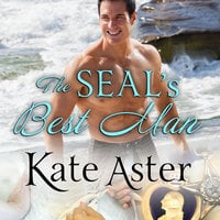 The SEAL's Best Man - Kate Aster