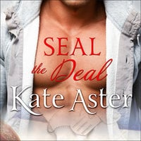SEAL The Deal - Kate Aster