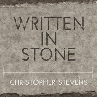 Written in Stone - Christopher Stevens