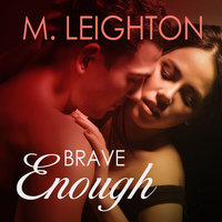 Brave Enough - M. Leighton