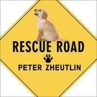 Rescue Road - Peter Zheutlin