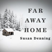 Far Away Home - Susan Denning