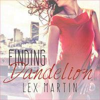 Finding Dandelion - Lex Martin