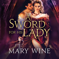 A Sword for His Lady - Mary Wine